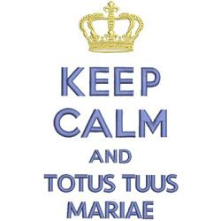 KEEP CALM TOTUS TUUS MARIAE